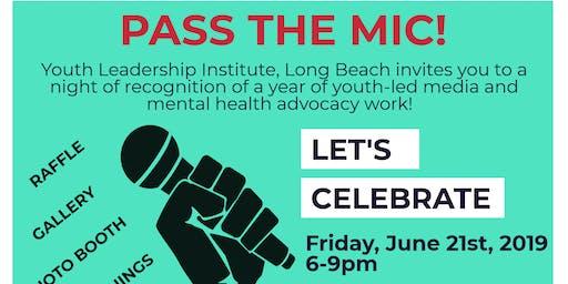 Pass The Mic! Celebrating Long Beach Youth Advocacy & Media