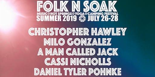 2019 Summer Folk-n-Soak Music/Hot Springs/Yoga/Camping Festival