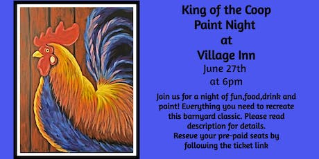 King of the Coop Paint Night at Village Inn tickets