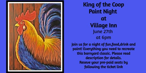King of the Coop Paint Night at Village Inn