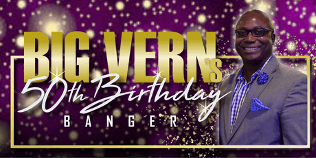 Big Vern's 50th Birthday Banger tickets