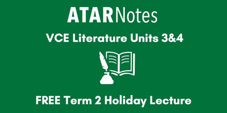 Literature Units 3&4 Term 2 Holiday Lecture tickets