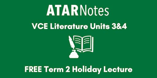 Literature Units 3&4 Term 2 Holiday Lecture