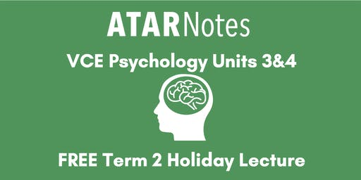 Psychology Units 3&4 Term 2 Holiday Lecture