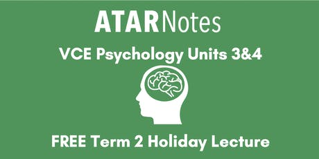 Psychology Units 3&4 Term 2 Holiday Lecture - REPEAT 2 tickets