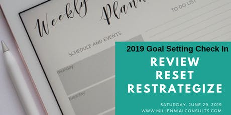 Review Reset Restrategize  2019 Goal Setting Check In tickets