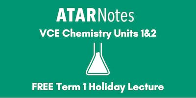 Chemistry Units 1&2 Term 2 Holiday Lecture