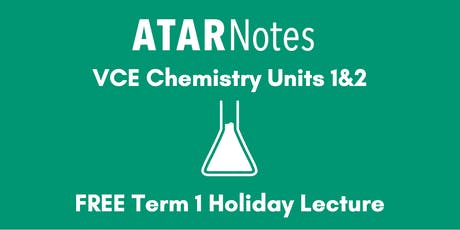 Chemistry Units 1&2 Term 2 Holiday Lecture - REPEAT 1 tickets
