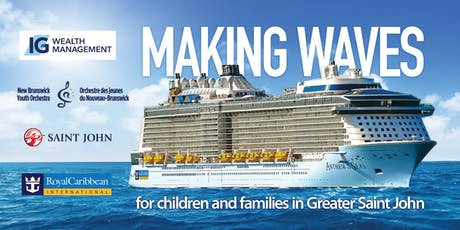 MAKING WAVES - for children and families in Greater Saint John - INDIVIDUAL TICKETS GO ON SALE JULY 22nd... tickets