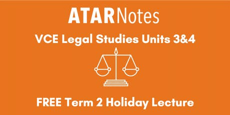 Legal Studies Units 3&4 Term 2 Holiday Lecture - REPEAT 1 tickets