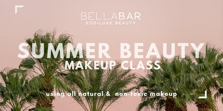 SUMMER BEAUTY Non-toxic Makeup Class tickets