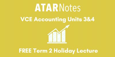 Accounting Units 3&4 Term 2 Holiday Lecture