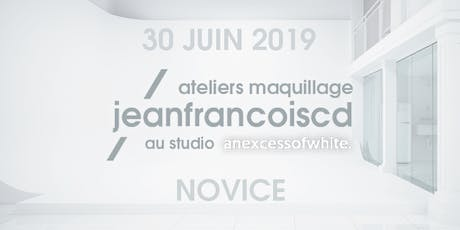 ATELIER MAQUILLAGE NOVICE - 30 JUIN 2019 billets