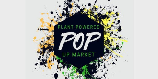 Plant Powered Pop Up Market at Remedy!