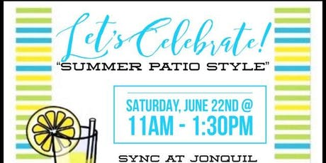 """Let's Celebrate!! """"Summer Patio Style"""" tickets"""