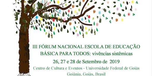 III Fórum Nacional Escola de Educação Básica para Todos - Vivências Sistêmicas