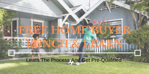 Summer Ready:FREE 1st Time Buyer Lunch & Learn