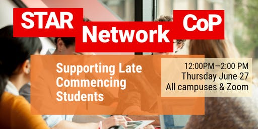 STAR Network CoP - Supporting Late Commencing Students (June 27)