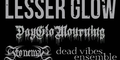 Lesser Glow, Dayglo Mourning, Stoneman, Dead Vibes Ensemble at 529