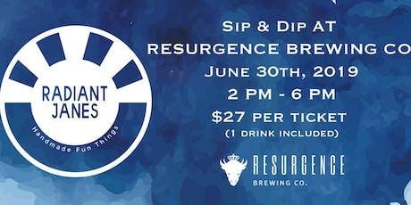 Sip & Dip Dye @ResurgenceBrewingCo tickets