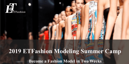 2019 ETFashion Modeling Summer Camp