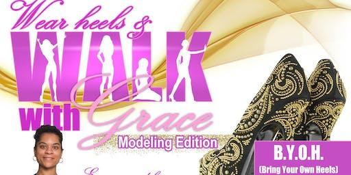 Wear Heels & Walk with Grace Modeling Edition