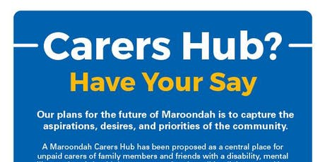 Carers Hub? Have Your Say tickets