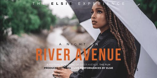 The Elsie Experience: A Night On River Avenue