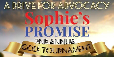Sophie's Promise 2nd Annual Golf Tournament - A Drive For Advocacy Dinner tickets
