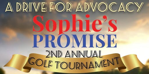 Sophie's Promise 2nd Annual Golf Tournament - A Drive For Advocacy Dinner