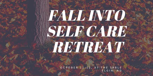 Fall into Self Care Retreat