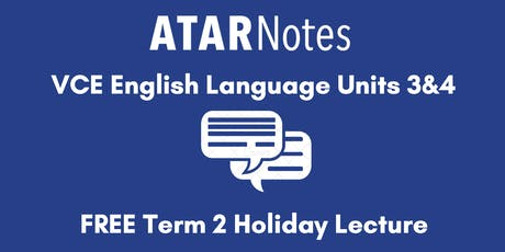 English Language Units 3&4 Term 2 Holiday Lecture tickets