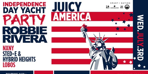 JUICY AMERICA W/ ROBBIE RIVERA INDEPENDENCE DAY BOAT PARTY  2019