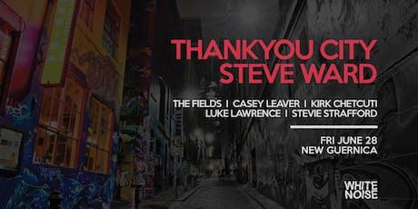 White Noise pres. Steve Ward & Thankyou City tickets