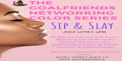 THE GOALFRIENDS NETWORKING COLOR SERIES: SIP & SLAY