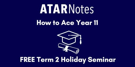How to Ace Year 11 - Special Seminar tickets