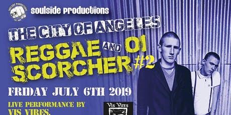 The City of Angels - Reggae and Oi Scorcher tickets