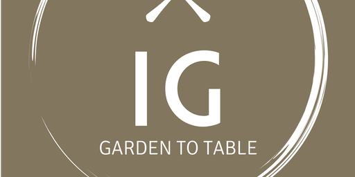 Independence Gardens  Pop-up Dinner Series  ~ Chef Otto Borsich ~
