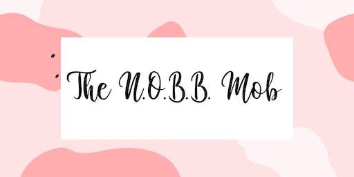 The N.O.B.B. Mob: All Women's Edition