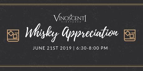 Whiskey Appreciation at Vinoscenti Vineyards tickets