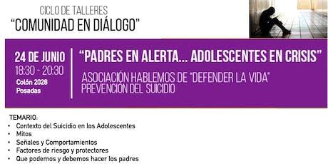 """TALLER """"PADRES EN ALERTA ... ADOLESCENTES EN CRISIS"""" entradas"""