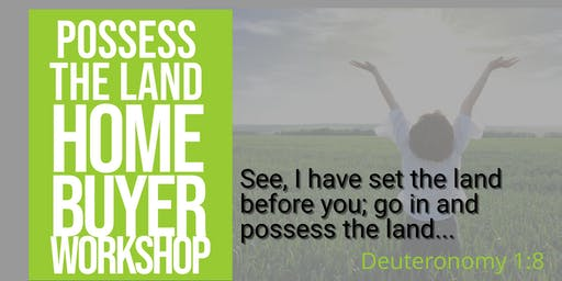 Possess the Land Home Buyer Workshop