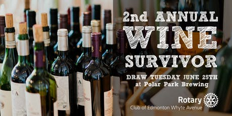 2nd Annual Whyte Ave Rotary Wine Survivor Raffle tickets