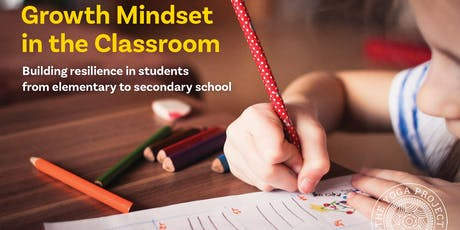 Growth Mindset in the Classroom: Building resilience in students from elementary to secondary school tickets