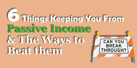 ONE BUSINESS WITH 6 WAYS OF INCOME STREAMS tickets