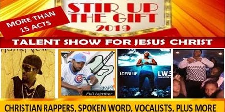 2019 Stir Up The Gift Talent Show For Jesus Christ tickets