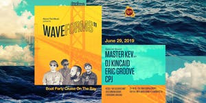 Waveforms - Boat Party Cruise on The Bay w/ ATM Crew &...