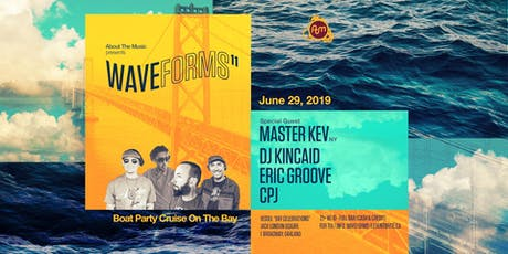Waveforms - Boat Party Cruise on The Bay w/ ATM Crew & Master Kev (NYC) tickets