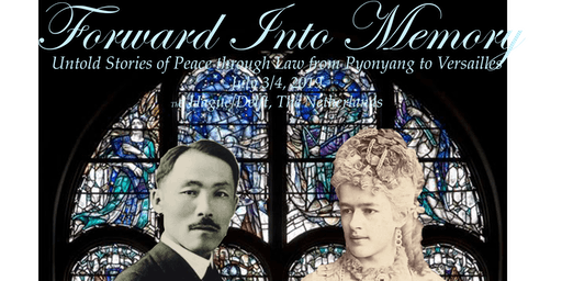 Forward Into Memory: Untold Stories of Peace through Law from Pyonyang to Versailles
