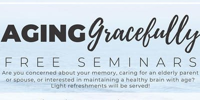 Aging Gracefully: Free Seminar